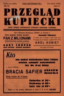 Przegląd Kupiecki : organ Związku Stowarzyszeń Kupieckich Małopolski Zachodniej. 1936, nr37