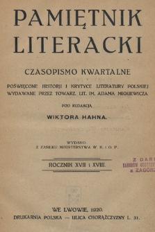 Pamiętnik Literacki : czasopismo kwartalne poświęcone historyi i krytyce literatury polskiej. R. 17-18, 1919-1920, z. 1-4