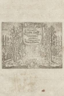 Musicalische Kürbs-Hütte : Welche vns erinnert Menschlicher Hinfälligkeit : geschrieben vnd Jn 3. Stimmen gesetzt