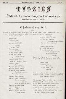 """Tydzień : dodatek literacki """"Kurjera Lwowskiego"""". 1900, nr44"""