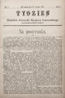 """Tydzień : dodatek literacki """"Kurjera Lwowskiego"""". 1901, nr3"""