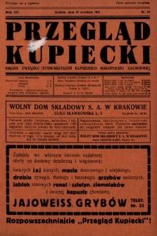 Przegląd Kupiecki : organ Związku Stowarzyszeń Kupieckich Małopolski Zachodniej. 1931, nr29