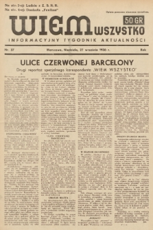 Wiem Wszystko : informacyjny tygodnik aktualności. 1936, nr37