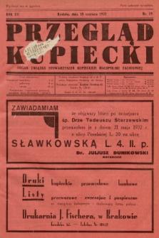 Przegląd Kupiecki : organ Związku Stowarzyszeń Kupieckich Małopolski Zachodniej. 1932, nr19