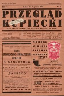 Przegląd Kupiecki : organ Związku Stowarzyszeń Kupieckich Małopolski Zachodniej. 1932, nr35