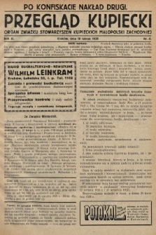 Przegląd Kupiecki : organ Związku Stowarzyszeń Kupieckich Małopolski Zachodniej. 1928, nr6 [po konfiskacie nakład drugi]