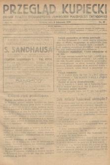 Przegląd Kupiecki : organ Związku Stowarzyszeń Kupieckich Małopolski Zachodniej. 1928, nr42