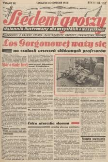 Siedem Groszy : dziennik ilustrowany dla wszystkich o wszystkiem : wiadomości z całego świata - najciekawsze procesy - sensacyjna powieść. 1933, nr107 (Wydanie D E)