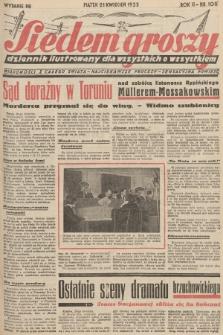 Siedem Groszy : dziennik ilustrowany dla wszystkich o wszystkiem : wiadomości z całego świata - najciekawsze procesy - sensacyjna powieść. 1933, nr108 (Wydanie D E)