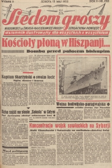 Siedem Groszy : dziennik ilustrowany dla wszystkich o wszystkiem : wiadomości ze świata - najciekawsze procesy - sensacyjna powieść. 1933, nr130 (Wydanie D)