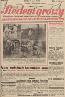 Siedem Groszy : dziennik ilustrowany dla wszystkich o wszystkiem : wiadomości ze świata - najciekawsze procesy - sensacyjna powieść. 1933, nr134 (Wydanie D)