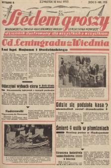 Siedem Groszy : dziennik ilustrowany dla wszystkich o wszystkiem : wiadomości ze świata - najciekawsze procesy - sensacyjna powieść. 1933, nr135 (Wydanie D)