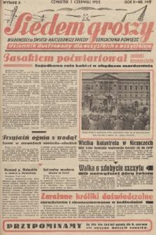 Siedem Groszy : dziennik ilustrowany dla wszystkich o wszystkiem : wiadomości ze świata - najciekawsze procesy - sensacyjna powieść. 1933, nr149 (Wydanie D)
