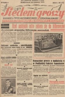 Siedem Groszy : dziennik ilustrowany dla wszystkich o wszystkiem : wiadomości ze świata - najciekawsze procesy - sensacyjna powieść. 1933, nr173 (Wydanie D)