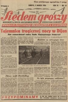 Siedem Groszy : dziennik ilustrowany dla wszystkich o wszystkiem : wiadomości ze świata - najciekawsze procesy - sensacyjna powieść. 1934, nr61 (Wydanie D)