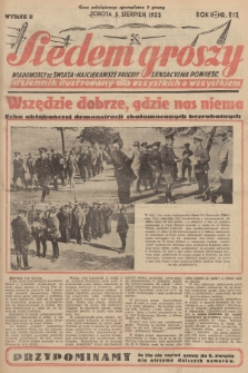 Siedem Groszy : dziennik ilustrowany dla wszystkich o wszystkiem : wiadomości ze świata - najciekawsze procesy - sensacyjna powieść. 1933, nr213 (Wydanie D E)