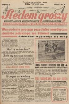 Siedem Groszy : dziennik ilustrowany dla wszystkich o wszystkiem : wiadomości ze świata - najciekawsze procesy - sensacyjna powieść. 1933, nr217 (Wydanie D E)