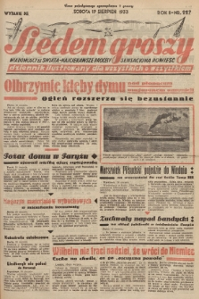 Siedem Groszy : dziennik ilustrowany dla wszystkich o wszystkiem : wiadomości ze świata - najciekawsze procesy - sensacyjna powieść. 1933, nr227 (Wydanie D E)