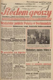 Siedem Groszy : dziennik ilustrowany dla wszystkich o wszystkiem : wiadomości ze świata - najciekawsze procesy - sensacyjna powieść. 1933, nr314 (Wydanie D)