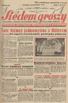 Siedem Groszy : dziennik ilustrowany dla wszystkich o wszystkiem : wiadomości ze świata - najciekawsze procesy - sensacyjna powieść. 1933, nr315 (Wydanie D E)