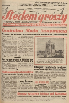 Siedem Groszy : dziennik ilustrowany dla wszystkich o wszystkiem : wiadomości ze świata - najciekawsze procesy - sensacyjna powieść. 1933, nr321 (Wydanie D E)