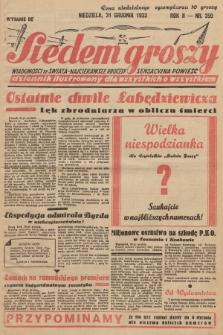 Siedem Groszy : dziennik ilustrowany dla wszystkich o wszystkiem : wiadomości ze świata - najciekawsze procesy - sensacyjna powieść. 1933, nr359 (Wydanie D E)