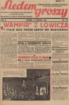 Siedem Groszy : dziennik ilustrowany dla wszystkich o wszystkiem : wiadomości ze świata - sensacyjne powieści. 1934, nr229 (Wydanie D E)
