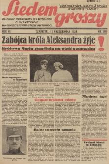 Siedem Groszy : dziennik ilustrowany dla wszystkich o wszystkiem : wiadomości ze świata - sensacyjne powieści. 1934, nr280 (Wydanie D E)