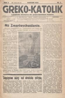 Greko - Katolik : czasopismo miesięczne dla grecko-katolickich Polaków. 1934, nr2