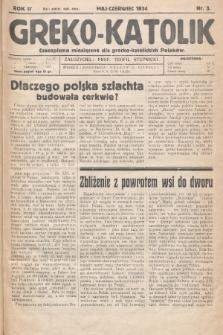 Greko - Katolik : czasopismo miesięczne dla grecko-katolickich Polaków. 1934, nr3