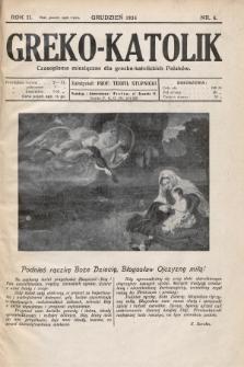 Greko - Katolik : czasopismo miesięczne dla grecko-katolickich Polaków. 1934, nr6