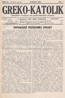 Greko - Katolik : czasopismo miesięczne dla grecko-katolickich Polaków. 1935, nr3