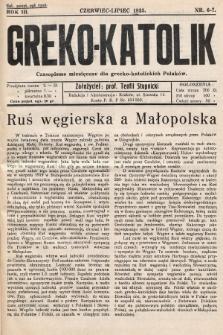 Greko - Katolik : czasopismo miesięczne dla grecko-katolickich Polaków. 1935, nr6-7