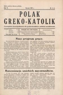 Polak Greko - Katolik : czasopismo dwutygodniowe dla greko-katolików polskiej narodowości. 1939, nr 1-2