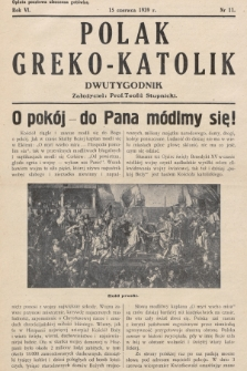 Polak Greko - Katolik : dwutygodnik. 1939, nr 11