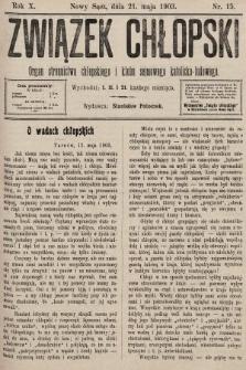 Związek Chłopski : organ stronnictwa chłopskiego i klubu sejmowego katolicko-ludowego. 1903, nr15