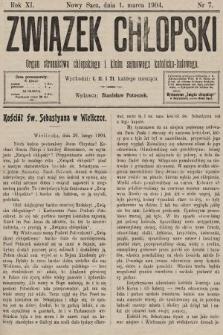 Związek Chłopski : organ stronnictwa chłopskiego i klubu sejmowego katolicko-ludowego. 1904, nr7