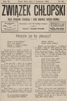 Związek Chłopski : organ stronnictwa chłopskiego i klubu sejmowego katolicko-ludowego. 1904, nr10