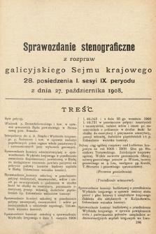 [Kadencja IX, sesja I, pos. 28] Sprawozdanie Stenograficzne z Rozpraw Galicyjskiego Sejmu Krajowego. 28.Posiedzenie 1.Sesyi IX. Peryodu