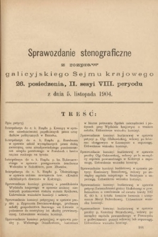[Kadencja VIII, sesja II, pos. 26] Sprawozdanie Stenograficzne z Rozpraw Galicyjskiego Sejmu Krajowego. 26.Posiedzenie 2.Sesyi VIII. Peryodu Sejmu Galicyjskiego