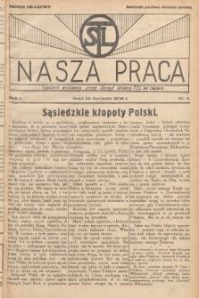 Nasza Praca : tygodnik wydawany przez Zarząd Główny TSL we Lwowie. 1936, nr4