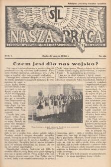 Nasza Praca : tygodnik wydawany przez Zarząd Główny TSL we Lwowie. 1936, nr21