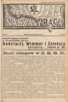 Nasza Praca : tygodnik wydawany przez Zarząd Główny TSL we Lwowie. 1936, nr37