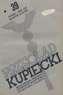 Przegląd Kupiecki : organ Związku Zrzeszeń Kupieckich Małopolski Zachodniej i Śląska. 1938, nr39