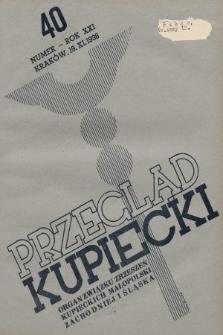 Przegląd Kupiecki : organ Związku Zrzeszeń Kupieckich Małopolski Zachodniej i Śląska. 1938, nr40