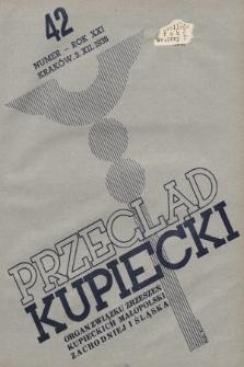 Przegląd Kupiecki : organ Związku Zrzeszeń Kupieckich Małopolski Zachodniej i Śląska. 1938, nr42