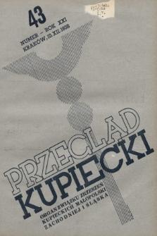 Przegląd Kupiecki : organ Związku Zrzeszeń Kupieckich Małopolski Zachodniej i Śląska. 1938, nr43