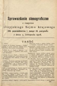 [Kadencja IX, sesja I, pos. 36] Sprawozdanie Stenograficzne z Rozpraw Galicyjskiego Sejmu Krajowego. 36.Posiedzenie 1.Sesyi IX. Peryodu
