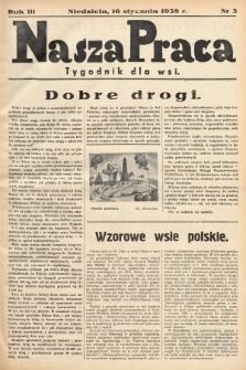 Nasza Praca : tygodnik dla wsi. 1938, nr 3