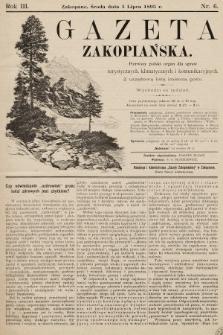 Gazeta Zakopiańska : pierwszy polski organ dla spraw turystycznych, klimatycznych i komunikacyjnych z urzędową listą imienną gości. 1893, nr6
